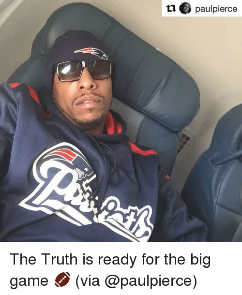 the big game: ti O paulpierce The Truth is ready for the big game 🏈 (via @paulpierce)