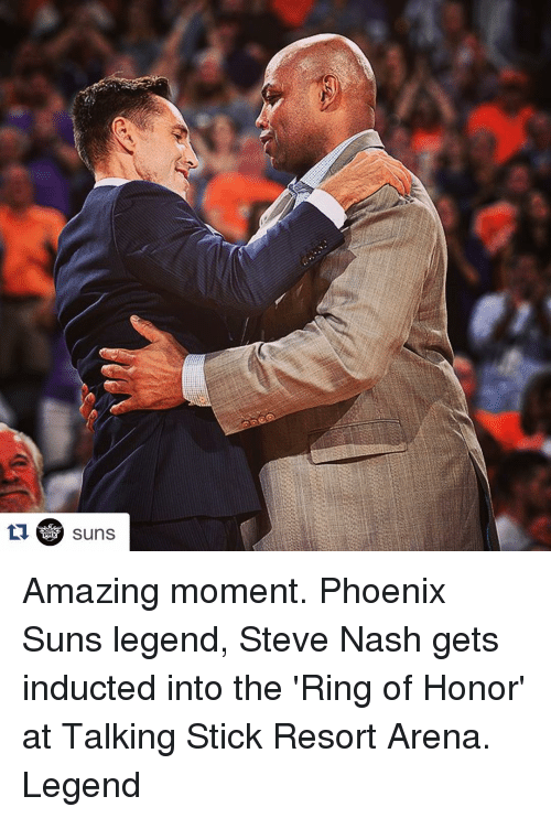Phoenix Suns: ti PHX  SunS Amazing moment. Phoenix Suns legend, Steve Nash gets inducted into the 'Ring of Honor' at Talking Stick Resort Arena. Legend