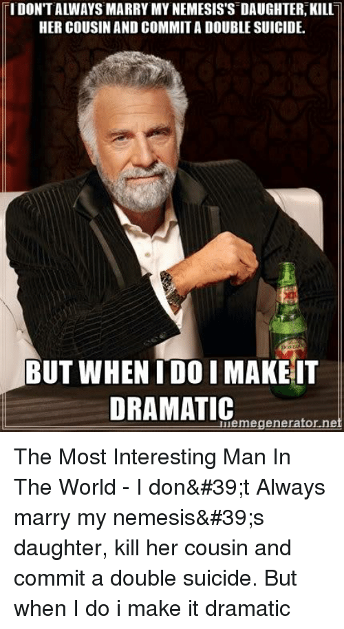 25 best memes about the most interesting man the most