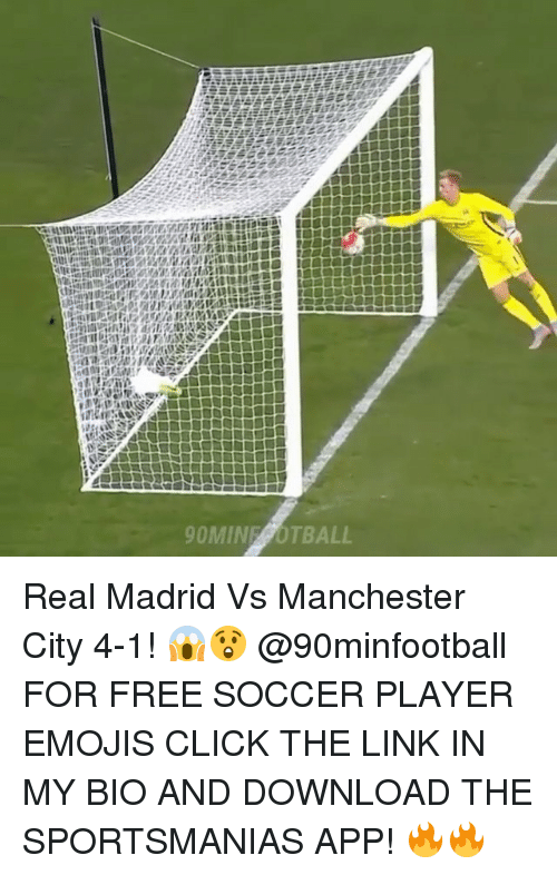 Click, Memes, and Real Madrid: tier:dis  within air  it mere Tai prate  90MINFOOTBALL Real Madrid Vs Manchester City 4-1! 😱😲 @90minfootball FOR FREE SOCCER PLAYER EMOJIS CLICK THE LINK IN MY BIO AND DOWNLOAD THE SPORTSMANIAS APP! 🔥🔥