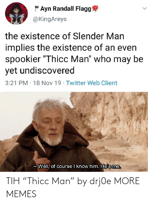 """thicc: TIH """"Thicc Man"""" by drj0e MORE MEMES"""