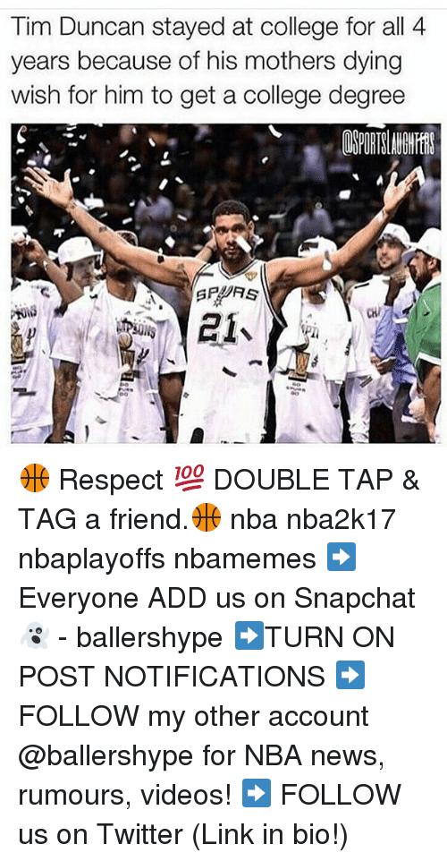 College Degree: Tim Duncan stayed at college for all 4  years because of his mothers dying  wish for him to get a college degree 🏀 Respect 💯 DOUBLE TAP & TAG a friend.🏀 nba nba2k17 nbaplayoffs nbamemes ➡Everyone ADD us on Snapchat 👻 - ballershype ➡TURN ON POST NOTIFICATIONS ➡ FOLLOW my other account @ballershype for NBA news, rumours, videos! ➡ FOLLOW us on Twitter (Link in bio!)
