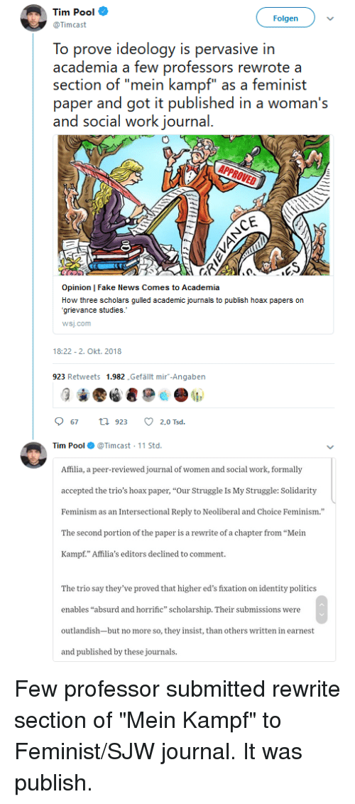 """eds: Tim Pool  Timcast  Folgen  To prove ideology is pervasive in  academia a few professors rewrote a  section of """"mein kampf"""" as a feminist  paper and got it published in a woman's  and social work journal  Opinion