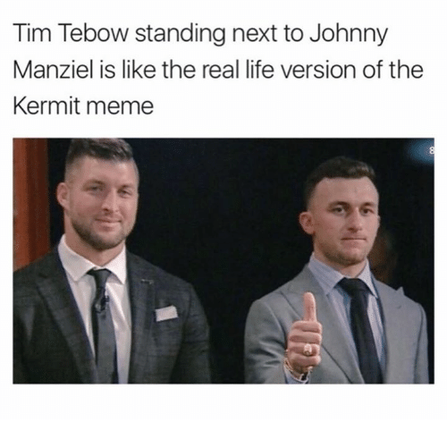 Tebowing: Tim Tebow standing next to Johnny  Manziel is like the real life version of the  Kermit meme
