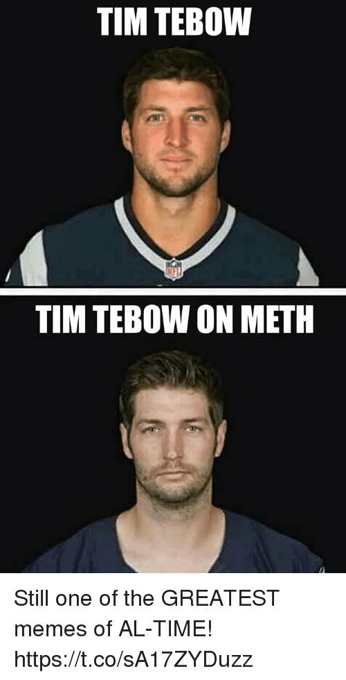 tebow: TIM TEBOW  TIM TEBOW ON METH Still one of the GREATEST memes of AL-TIME! https://t.co/sA17ZYDuzz