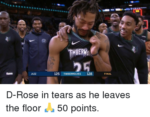 timberwolves: TİMBERWO  JAZZ  125 TIMBERWOLVES 128  FINAL D-Rose in tears as he leaves the floor 🙏  50 points.