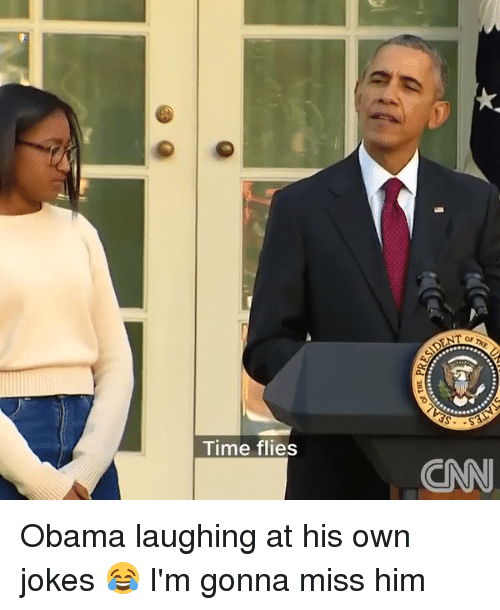 Funny: Time flies  ANT or Obama laughing at his own jokes 😂 I'm gonna miss him
