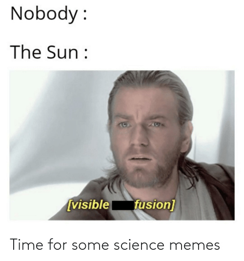 Science: Time for some science memes