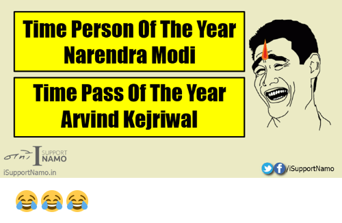 Memes, Narendra Modi, and 🤖: Time Person of The Year  Narendra Modi  Time Pass Of The Year  Arvind Kejriwal  SUPPORT  NAMO  iSupportNamo in  iSupport Namo 😂😂😂