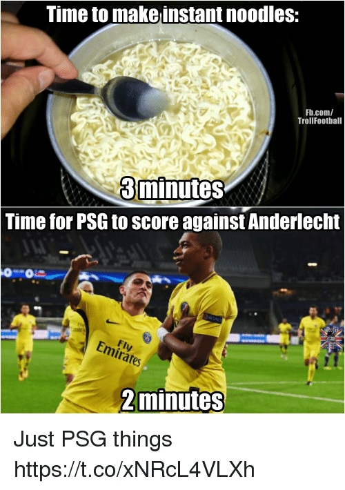 Memes, Emirates, and fb.com: Time to makeinstant noodles:  Fb.com/  TrollFootball  Uminutes  Time for PSG to score against Anderlecht  Emirates  2minutes Just PSG things https://t.co/xNRcL4VLXh