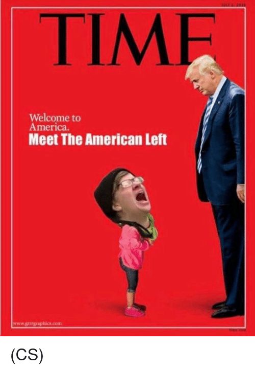 welcome to america: TIME  Welcome to  America.  Meet The American Left (CS)