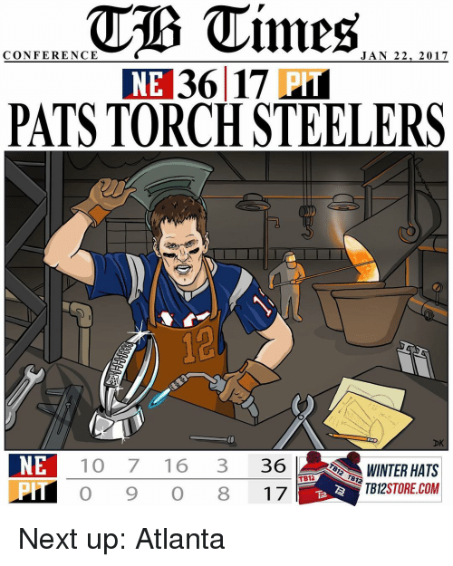 Memes, Steelers, and 🤖: Times  CONFERENCE  JAN 22, 2017  NE 36 17  PI  PATS TORCH STEELERS  DK  NE  10 7 16  3 36  TB12STORECOM Next up: Atlanta