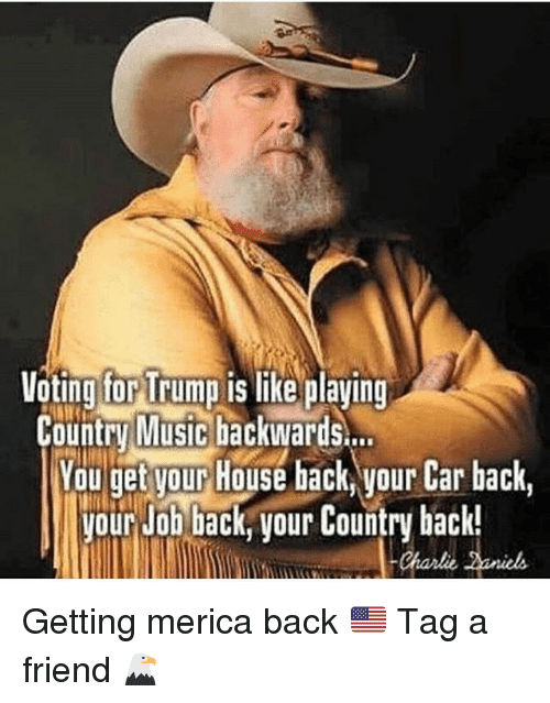 Charlie Memes And Music Ting For Trump Country Backwards Yau