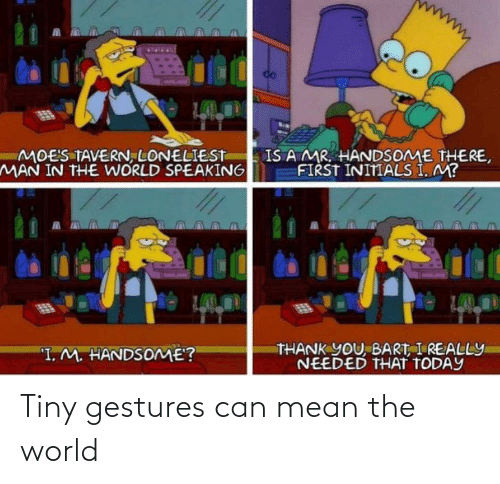 Gestures: Tiny gestures can mean the world
