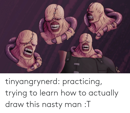 nasty: tinyangrynerd:  practicing, trying to learn how to actually draw this nasty man :T