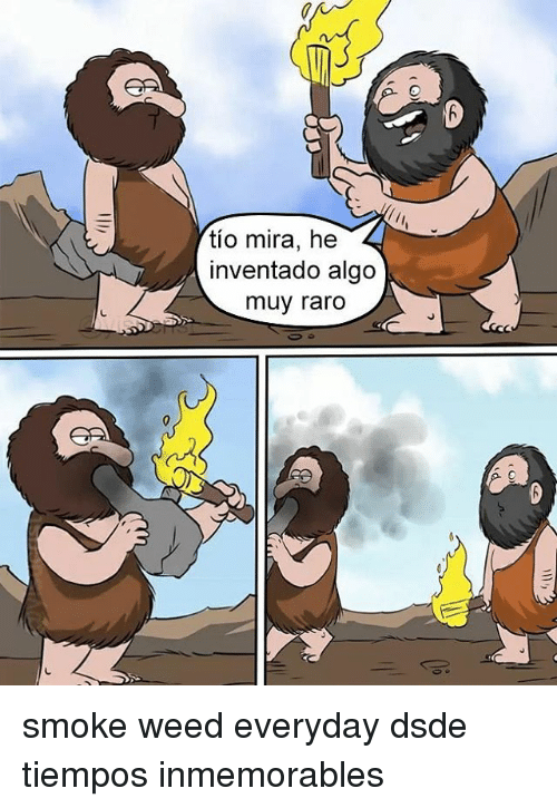 Smoke Weed Everyday, Weed, and Weeds: tio mira, he  inventado algo  muy raro smoke weed everyday dsde tiempos inmemorables