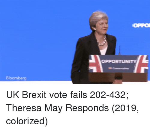 Theresa: tir  oPPO  OPPORTUNITY  Bloomberg UK Brexit vote fails 202-432; Theresa May Responds (2019, colorized)