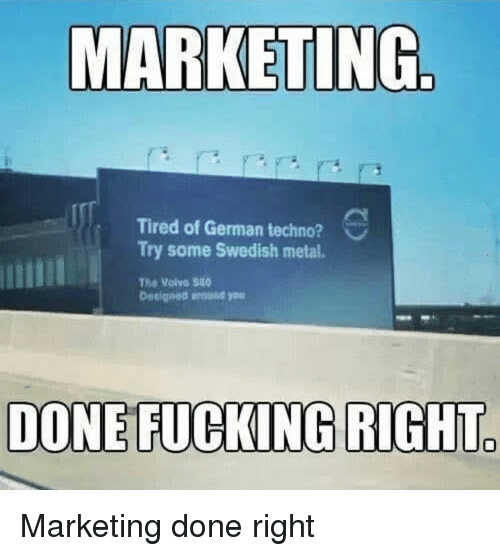 Fucking, Reddit, and Swedish: Tired of German techno?  Try some Swedish metal.  The Volvo 50  DONE FUCKING RIGHT Marketing done right
