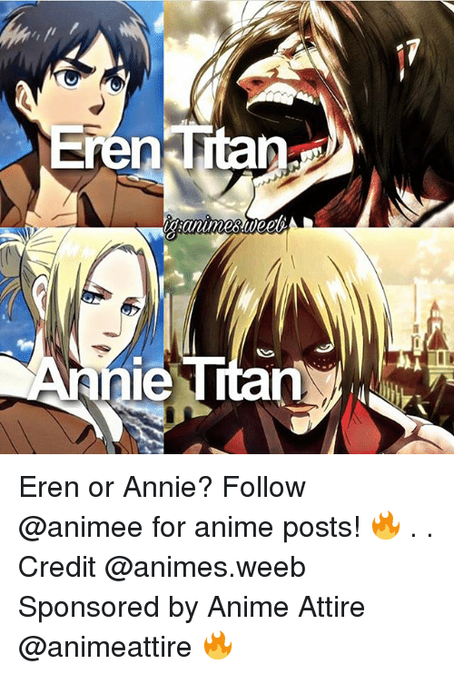 Credit: Titan  ren  ie Eren or Annie? Follow @animee for anime posts! 🔥 . . Credit @animes.weeb Sponsored by Anime Attire @animeattire 🔥