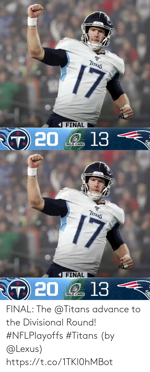 card: TITANS  TITANS  17  FINAL  O 13  NFL  T 20  WILD CARD   hi  TrranS  17  FINAL  Q 13  NFL  T 20  WILD CARD FINAL: The @Titans advance to the Divisional Round! #NFLPlayoffs #Titans  (by @Lexus) https://t.co/1TKl0hMBot