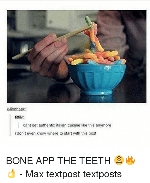 Bone App The Teeth: tittily:  cant get authentic italian cuisine like this anymore  i don't even know where to start with this post BONE APP THE TEETH 😩🔥👌 - Max textpost textposts