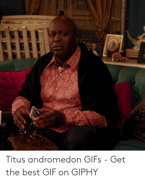 Titus Andromedon: Titus andromedon GIFs - Get the best GIF on GIPHY