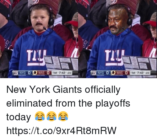 New York Giants: TIU  iahurtrockS  1st 7:42 :25  st 7:42 :25 New York Giants officially eliminated from the playoffs today 😂😂😂 https://t.co/9xr4Rt8mRW