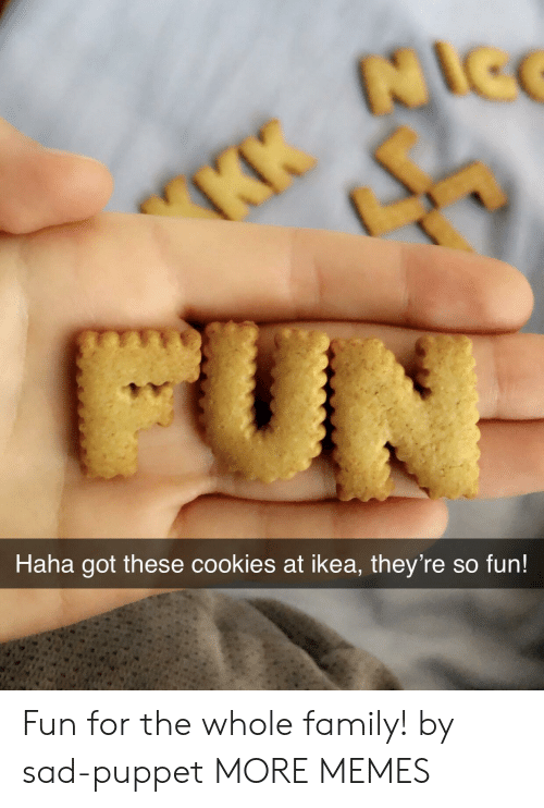 puppet: tle  Haha got these cookies at ikea, they're so fun Fun for the whole family! by sad-puppet MORE MEMES