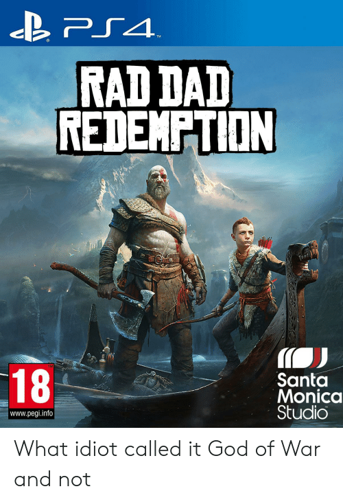 god of war: TM  RAD DAD  REDEMPTION  TM  18  Santa  Monica  Studio  www.pegi.info What idiot called it God of War and not