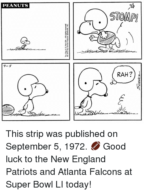 New England Patriot: Tm, Reg US. Pat. Off-All rights reserved  © 1972 by United Feature Syndicate, Inc  PEANUTS  .)STOMP  9-5  Sean?  RAH21 This strip was published on September 5, 1972. 🏈 Good luck to the New England Patriots and Atlanta Falcons at Super Bowl LI today!
