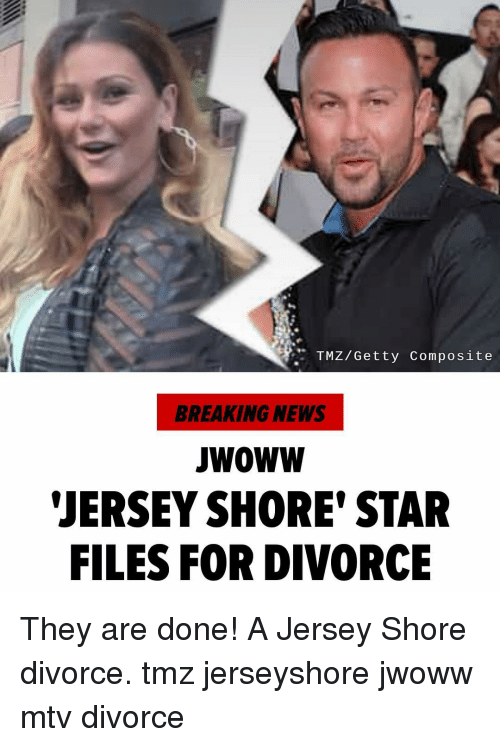 Memes, Mtv, and News: TMZ/Getty Composite  BREAKING NEWS  wowW  JERSEY SHORE' STAR  FILES FOR DIVORCE They are done! A Jersey Shore divorce. tmz jerseyshore jwoww mtv divorce