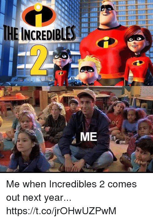 Funny, Incredibles 2, and Incredibles: TNCREDIBES  ME Me when Incredibles 2 comes out next year... https://t.co/jrOHwUZPwM