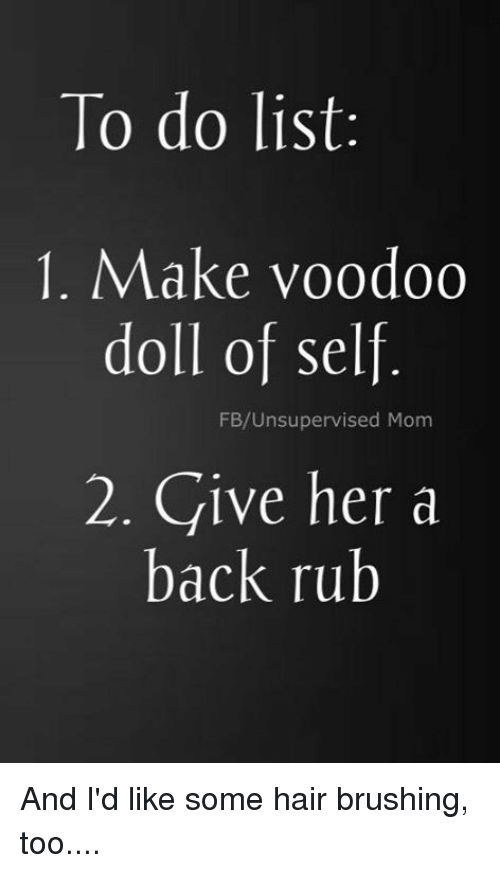 To Do List 1 Make Voodoo Doll of Self FBUnsupervised Mom 2 ...