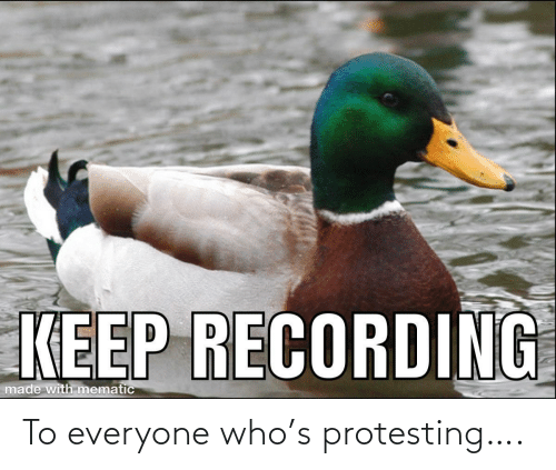 Protesting: To everyone who's protesting….