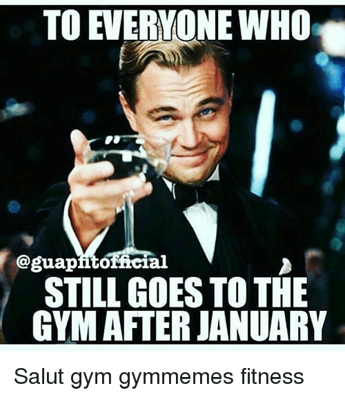salutations: TO EVERYONE WHO  oguapntofacial  STILL GOES TO THE  GYM AFTER JANUARY Salut gym gymmemes fitness