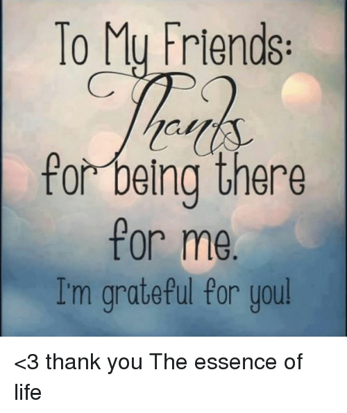 to mu friends for being there for me im grateful 6135767 to mu friends for being there for me i'm grateful for you! \u003c3
