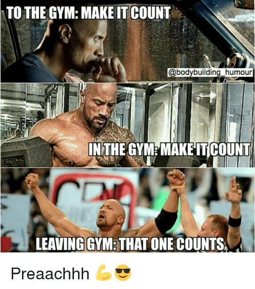 Gym, Humour, and Counting: TO THE GYM: MAKE IT COUNT  @bodybuilding humour  IN THE GYM MAKE IT COUNT  LEAVING GYM THAT ONE COUNTSA Preaachhh 💪😎