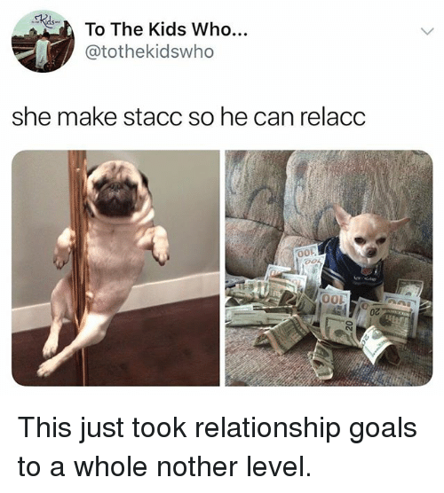 Funny, Goals, and Relationship Goals: To The Kids Who..  @tothekidswho  she make stacc so he can relacc  OOL  0z This just took relationship goals to a whole nother level.