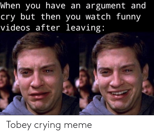 Crying Meme: Tobey crying meme