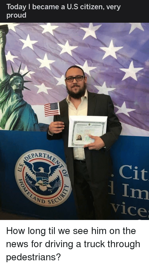 Driving, News, and Today: Today I became a U.S citizen, very  proud  PARTM  Cit  ND SEC  vice