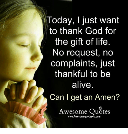 Thank God I M Alive Quotes: Funny Alive And Life Memes Of 2017 On SIZZLE