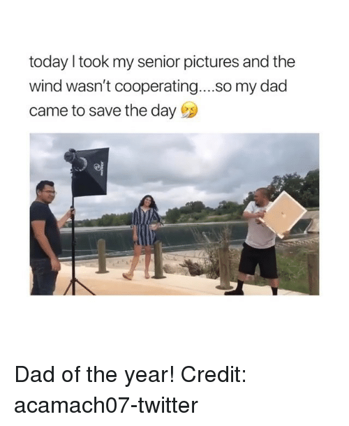 save-the-day: today I took my senior pictures and the  wind wasn't cooperating....so my dad  came to save the day Dad of the year! Credit: acamach07-twitter