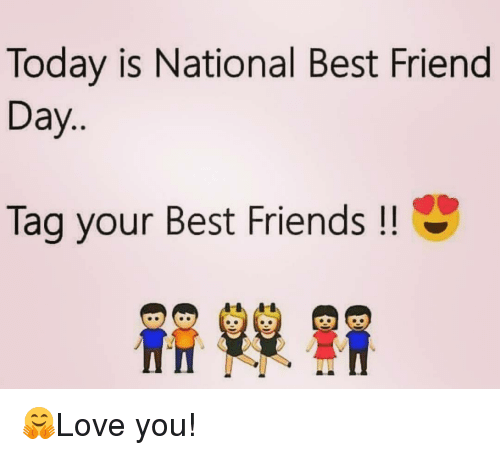 best friends day: Today is National Best Friend  Day  Tag your Best Friends 🤗Love you!