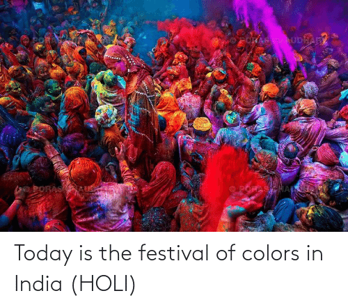 holi: Today is the festival of colors in India (HOLI)