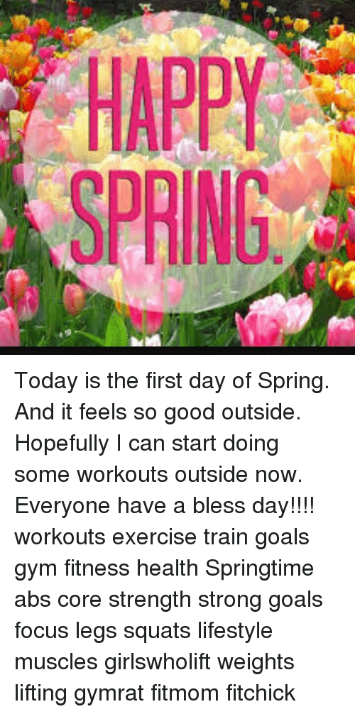 Having A Blessed Day: Today is the first day of Spring. And it feels so good outside. Hopefully I can start doing some workouts outside now. Everyone have a bless day!!!! workouts exercise train goals gym fitness health Springtime abs core strength strong goals focus legs squats lifestyle muscles girlswholift weights lifting gymrat fitmom fitchick