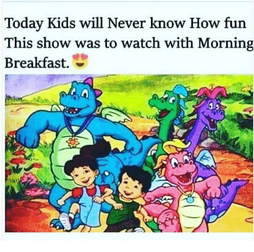 Today Kids Will Never Know: Today Kids will Never know How fun  This show was to watch with Morning  Breakfast.