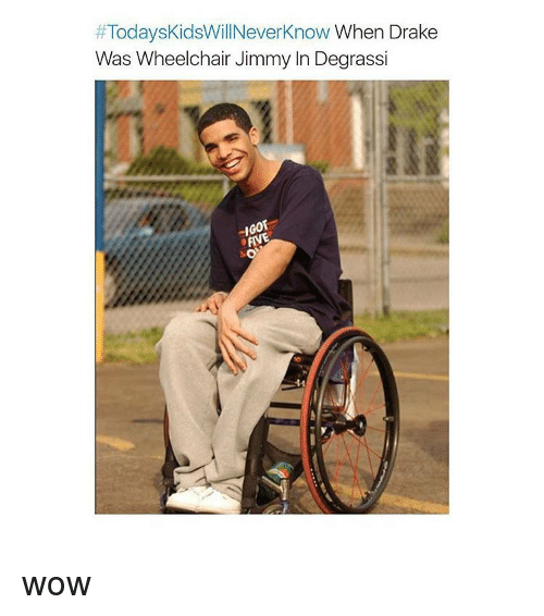 Degrassi:  #Today skidsWillNever Know When Drake  Was Wheelchair Jimmy In Degrassi wow