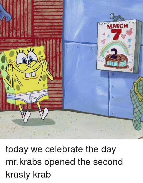 Mr. Krabs, Today, and Day: today we celebrate the day mr.krabs opened the second krusty krab
