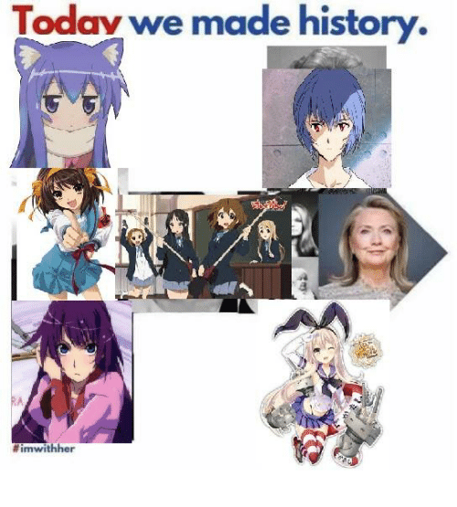 History, Today, and Dank Memes: Today we made history  innwithher
