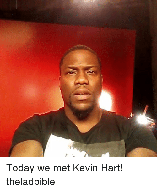 Kevin Hart, Memes, and 🤖: Today we met Kevin Hart! theladbible